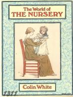 The World Of The Nursery Colin White - Histoire De L'Art Et Critique