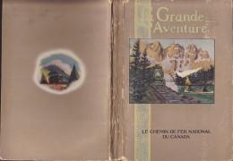 Le Chemin De Fer National Du Canada - La Grande Aventure, Texte E. Schenk, Grav. O. Bélanger, 1927, 111 P. - Livres, BD, Revues