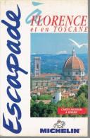 Escapade à Florence Et En Toscane (mini Guide Michelin), 128 Pages, 1996 - Toerisme