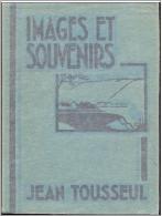 Images Et Souvenirs - Jean Tousseul (1931) - Illustrations De Léon Jurdan. - Livres, BD, Revues