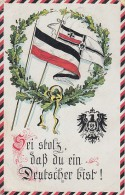 AK Sei Stolz , Daß Du Ein Deutscher Bist ! Fahnen, Eichenkranz Gel. 31.12.17 - Weltkrieg 1914-18