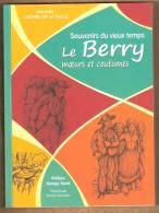 Livre Souvenirs Du Vieux Temps LE BERRY Moeurs Et Coutumes Germain Laisnel De La Salle 240 P , 2011, TTB - Centre - Val De Loire
