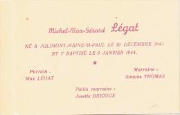Faire-part De Baptême De Michel Max Gérard Légat, Jolimont Haine-St-Paul, Le 8/1/1944 - Naissance & Baptême
