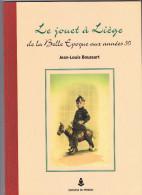 Livre Le Jouet à Liege Belgique, De La Belle Epoque Aux Années 50, Jean-Louis Boussart -ed Perron 2001