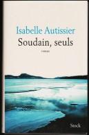 Isabelle Autissier - Soudain, Seuls - Stock - ( 2015 ) . - Adventure