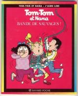 Tom-Tom Et Nana 6 - Bande De Sauvages! - Libri, Riviste, Fumetti