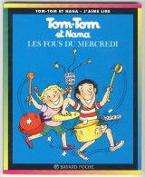 Tom-Tom Et Nana 9 C- Les Fous Du Mercredi - Libri, Riviste, Fumetti