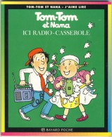 Tom-Tom Et Nana 11 - Ici Radio-casserole - Bücher, Zeitschriften, Comics