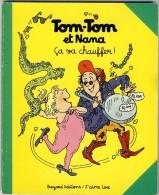 Tom-Tom Et Nana 15 - Ca Va Chauffer! - Libri, Riviste, Fumetti