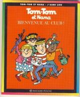 Tom-Tom Et Nana 19 - Bienvenue Au Club! - Libri, Riviste, Fumetti