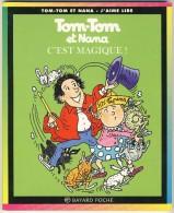 Tom-Tom Et Nana 21 - C´est Magique! - Libri, Riviste, Fumetti