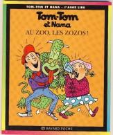Tom-Tom Et Nana 24 - Au Zoo, Le Zozos! - Bücher, Zeitschriften, Comics