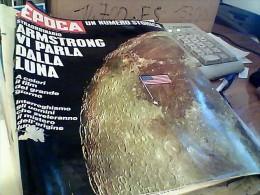 RIVISTA EPOCA 1969 STRAORDINARIO ARMSTRONG VI PARLA DALLA LUNA C1 - Libri, Riviste, Fumetti
