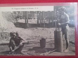 FORGERONS INDIGENES DE L ANNAM  FN - Viêt-Nam