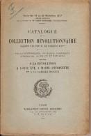 (bibliographie, Révolution) Catalogue D´une Collection Révolutionnaire, 1917. - History