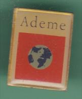 47957- Pin's.L'Agence De L'environnement Et De La Maîtrise De L'énergie .ADEME. - Administrations