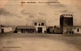 BER-RECHID..VUE DE LA TOUR ET DU POSTE DE GARDE...CPA ANIMEE - Maroc