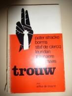 TROUW  ( Vlaanderen) Pater Stracke, Borms, Staf De Clercq, Leuridan, Tollenaere, Wim Maes - Histoire
