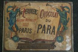 75 - PARIS - BELLE AFFICHE SUR CARTON FORT- AUX PERUVIENS CHOCOLAT DU PARA-72 AV. MALAKOFF-USINE DU CHATEAU DE L' ETOILE - Afiches
