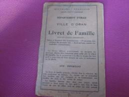 LIVRET DE FAMILLE VILLE D´ORAN ANNEE 1937=>GINES MARIE H.  Née A ORAN  =>COUGNAUD EDOUARD Né A ORAN ALGERIE FRANCAISE - Historical Documents