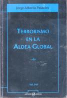 TERRORISMO EN LA ALDEA GLOBAL - JORGE ALBERTO PALACIOS - EDITORIAL POLICIAL - Sciences Manuelles