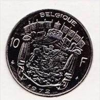 *BAUDOUIN* 10  FRANCS  NICKEL PUR  ANNEE 1972 (Française)  ****ISSUE DU SET  FDC  **** - 1951-1993: Baudouin I