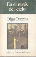 EN EL REVES DEL CIELO - OLGA OROZCO - POESIA POETRY - EDITORIAL SUDAMERICANA AÑO 1987 117 PAGINAS RUSTICA - Poésie