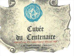 Etiquette  Cuvée Du Centenaire. J. De Saint Vincent. Villefranche. French Label - Labels