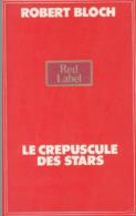 Robert Bloch Le Crépuscule Des Stars - Livres, BD, Revues