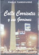 CALLE CORRIENTES Y SUS GORRIONES - PABLO TAMBOURRE - ASOCIACION AMIGOS DE LA AVENIDA CORRIENTES AÑO 1993 79 PAGINAS - Poetry