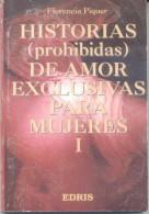 HISTORIAS PROHIBIDAS DE AMOR EXCLUSIVAS PARA MUJERES I - FLORENCIA PIQUER EDRIS EDICIONES 159 PAGINAS - Poëzie