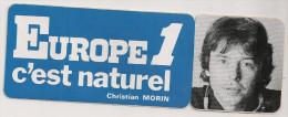 AUTOCOLLANTS   EUROPE 1 C'est Naturel CHRISTIAN MORIN - Stickers
