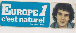 AUTOCOLLANTS   EUROPE 1 C´est Naturel  FRANCOIS DIWO - Stickers
