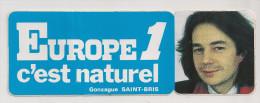 AUTOCOLLANTS   EUROPE 1 C´est Naturel  GONZAGUE SAINT-BRIS - Autocollants