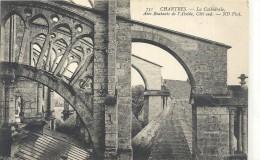 .731. CHARTRES . LA CATHEDRALE . ARCS BOUTANS DE L ABSIDE COTE SUD ..NON ECRITE .. - Chartres