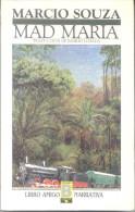 MAD MARIA - TRADUCCION DE BASILIO LOSADA - AUTOR MARCIO SOUZA EDICIONES B, S.A. AÑO 1987  413 PAGINAS - Culture