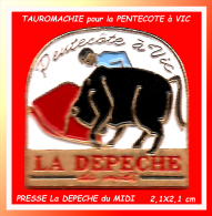 SUPER PIN´S TAUROMACHIE-PRESSE : LA DEPECHE Du MIDI, Sponsor TAUROMACHIE PENTECOTE à VIC - Corrida