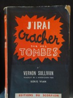Vernon Sullivan  -  J´irai Cracher Sur Vos Tombes - Roman Noir