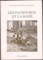 Livre Anne Marie Kervern Queffeleant -Faubourgs Et La Rade -Brest 29 France QuartierPoul Ar Bachet -ubapar Editions 1987
