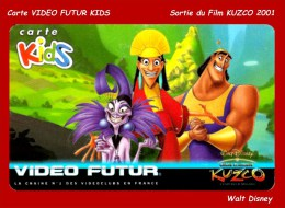 CARTE CINEMA-CINECARTE VIDEO FUTUR KIDS : Sortie Du Film KUZCO De Walt DISNEY Le Novembre 2001 - Frankrijk