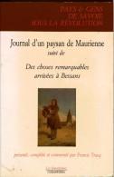 JOURNAL D'UN PAYSAN DE MAURIENNE Suivi De Des Choses Remarquables Arrivées à Bessans Savoie Sous La Révolution - Rhône-Alpes