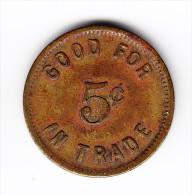 USA Good For 5c In Trade Token - Monétaires/De Nécessité