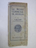 PL. 134. Petit Livre Catalogue Du Musée Communal De Bruxelles Par G. Des Marez. - 1801-1900