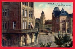 57. Metz.  Rue De La Gare Et Hôtel Des Postes. Tramways. 1930 - Metz