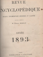 LAROUSSE REVUE ENCYCLOPEDIQUE 1893 TOME 3 - Enciclopedias