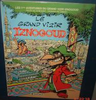 LE GRAND VIZIR IZNOGOUD.1993 - Iznogoud