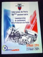 Commémoration Soulèvement Préfecture De Police - Anniversaire De La Libération De Paris  - 2004 - WW2 Guerre - Police