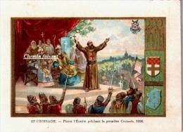 Chromo - 1ere Croisade 1096 PIERRE L'ERMITE Prêchant  -  Scans Recto-verso - Other