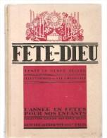 Religion FETE-DIEU Texte De Renée Zeller, Illustrations De J. Le Chevallier Ed. Desclée De Brouver Et Cie Paris  De 1932 - Religion