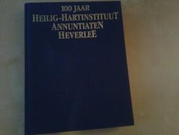 100 Jaar Heilig-Hartinstituut Annuntiaten Heverlee Door Ria Christens, 1994, 390 Blz. - Libros, Revistas, Cómics